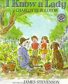 I Know a Lady by Charlotte Zolotow, illustrated by James Stevenson