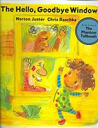 The Hello Goodbye Window by Norton Juster, illustrated by Chris Raschka