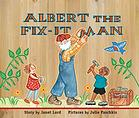 Albert the Fix-it Man by Janet Lord, illustrated by Julie Paschkis